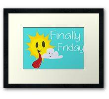Finally Friday Framed Print