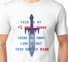This is my +1 magic sword. Unisex T-Shirt