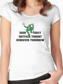 "St Patrick's Day ""Irish Today - Shitface Tonight - Hungover Tomorrow"" Women's Fitted Scoop T-Shirt"