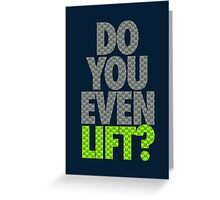 DO YOU EVEN LIFT? - Seahawks Edition Greeting Card