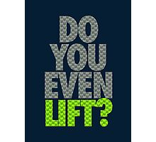 DO YOU EVEN LIFT? - Seahawks Edition Photographic Print