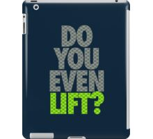 DO YOU EVEN LIFT? - Seahawks Edition iPad Case/Skin