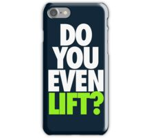 DO YOU EVEN LIFT? - White iPhone Case/Skin