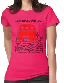 The Republican's Hate List.... Womens Fitted T-Shirt