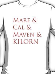 Mare & Cal & Maven & Kilorn  T-Shirt