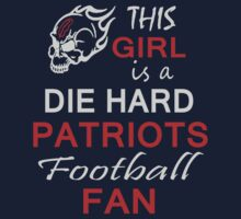 THIS GIRL IS A DIE HARD PATRIOTS FOOTBALL FAN by pravinya2809