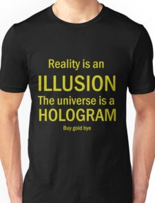 Reality is an Illusion Unisex T-Shirt