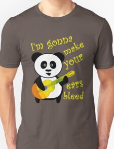 Panda is gonna make your ears bleed Unisex T-Shirt