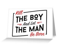 Kill the boy Greeting Card