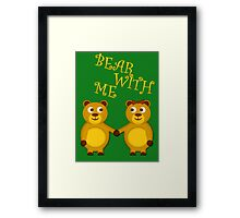 Bear with me Framed Print