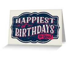 Happiest of Birthdays - 2 Greeting Card
