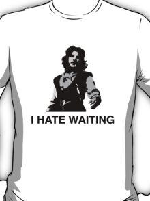 I Hate Waiting T-Shirt