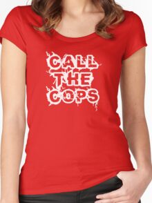 Call The Cops Women's Fitted Scoop T-Shirt