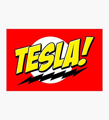 Tesla! Photographic Print