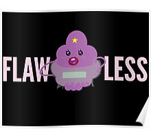 Flawless Lumpy Space Princess Poster