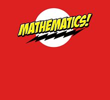 Mathematics! T-Shirt