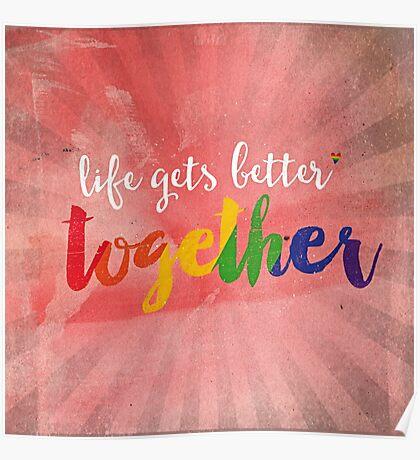 Life gets better together Poster