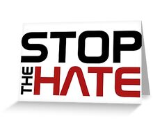 Stop the Hate Greeting Card