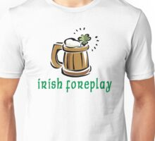 Funny Irish Foreplay Unisex T-Shirt