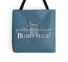 I'm a Prolifically Energised Burketeer!! Tote Bag