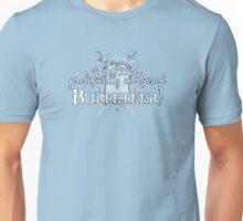 I'm a Prolifically Energised Burketeer!! Unisex T-Shirt