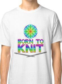 Born To Knit Rainbow Classic T-Shirt