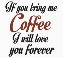 IF YOU BRING ME COFFEE One Piece - Short Sleeve