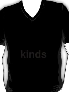 kinds T-Shirt