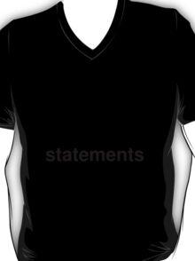 statements T-Shirt