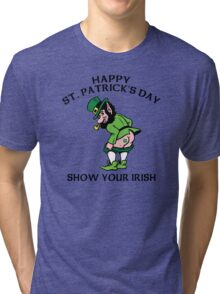"St. Patrick's Day ""Show Your Irish"" Tri-blend T-Shirt"