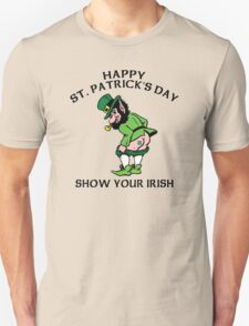 "St. Patrick's Day ""Show Your Irish"" Unisex T-Shirt"