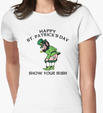 "St. Patrick's Day ""Show Your Irish"" Womens Fitted T-Shirt"