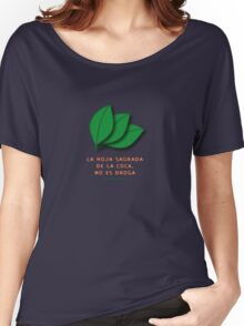 the sacred coca is not a drug... Women's Relaxed Fit T-Shirt
