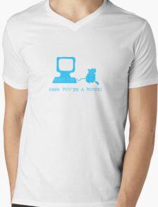 Haha you're a mouse Mens V-Neck T-Shirt