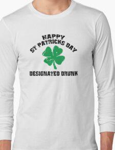 St Patrick's Day Designated Drunk Long Sleeve T-Shirt