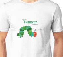 The Thirsty Caterpillar Unisex T-Shirt