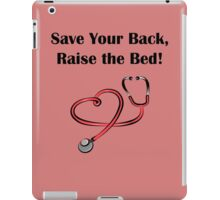 Save Your Back, Raise The Bed! iPad Case/Skin