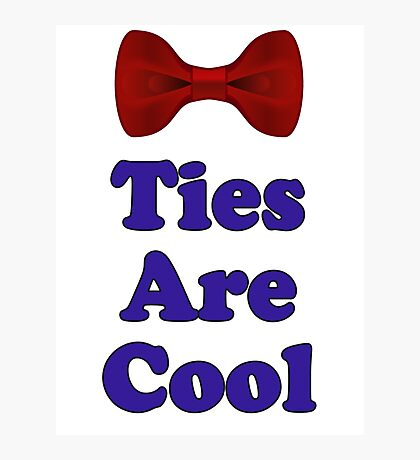 Who Says - Bow Ties Are Cool - Doctor Orders T-Shirt Sticker Photographic Print