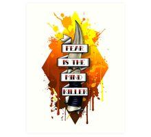 Fear is the Mind Killer.  Art Print