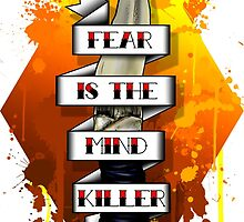Fear is the Mind Killer.  by Roger Price