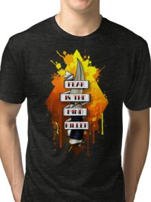 Fear is the Mind Killer.  Tri-blend T-Shirt