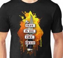 Fear is the Mind Killer.  Unisex T-Shirt