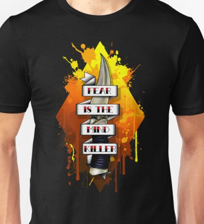 Fear is the Mind Killer.  Unisex T-Shirt