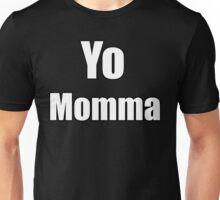 Yo Momma !  Unisex T-Shirt