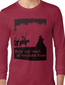 CANKPE OPI WAKPALA / WOUNDED KNEE Long Sleeve T-Shirt