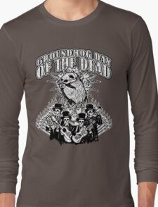Groundhog Day of the Dead Long Sleeve T-Shirt