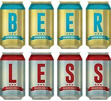 More Beer Less Work by EVPOE