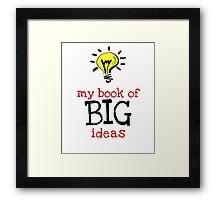 My book of BIG ideas Framed Print