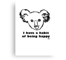 Habit of being happy Canvas Print