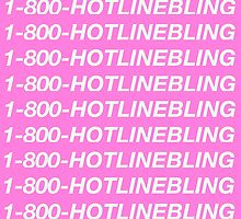 1-800-HOTLINEBLING (Hotline Bling) by trvshboat